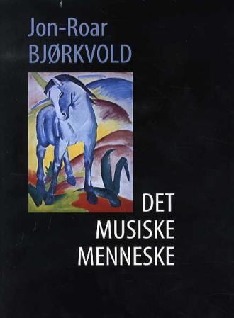"""""""Det musiske menneske"""" av Jon-Roar Bjørkvold"""