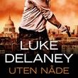 """""""Uten nåde"""" av Luke Delaney"""