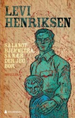 """""""Så langt hjemmefra, så nær der jeg bor - noveller"""" av Levi Henriksen"""