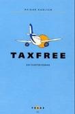 """Taxfree - ein charter-roman"" av Reidar Karlsen"