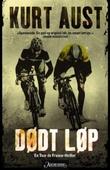 """""""Dødt løp en Tour de France-thriller"""" av Kurt Aust"""