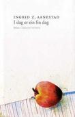 """""""I dag er ein fin dag - roman"""" av Ingrid Z. Aanestad"""