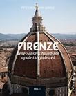 """""""Firenze renessansens hovedstad og vår tids fødested"""" av Peter Normann Waage"""