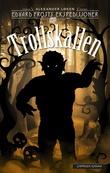 """""""Trollskallen - Edvard Frosts ekspedisjoner"""" av Alexander Løken"""