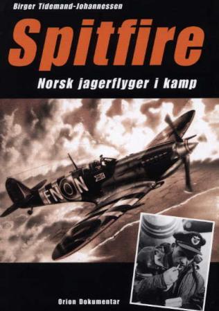 """""""Spitfire - norsk jagerflyger i kamp"""" av Birger Tidemand-Johannessen"""