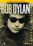 """""""Bob Dylan"""" av Stein Erik Lunde"""