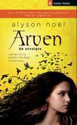 """""""Arven"""" av Alyson Noël"""