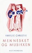 """""""Mennesket og musikken"""" av Amalie Christie"""