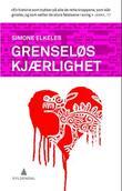 """""""Grenseløs kjærlighet"""" av Simone Elkeles"""