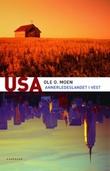 """""""USA - annerledeslandet i vest"""" av Ole O. Moen"""