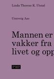 """""""Mannen er vakker fra livet og opp"""" av Linda Therese K. Utstøl"""