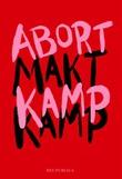 """""""Abortkamp - maktkamp"""" av Susanne Kaluza"""
