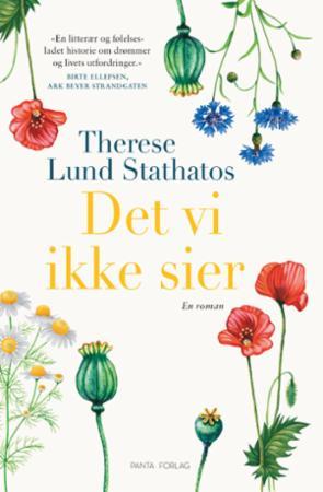 """""""Det vi ikke sier - en roman"""" av Therese Lund Stathatos"""