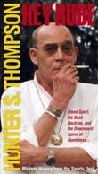 """""""Hey Rube - blood sport, the Bush doctrine, and the downward spiral of dumbness"""" av Hunter S. Thompson"""