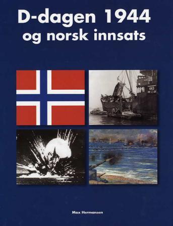 """""""D-dagen 1944 og norsk innsats"""" av Max Hermansen"""