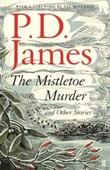 """""""The mistletoe murder and other stories"""" av P.D. James"""