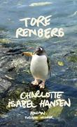 """""""Charlotte Isabel Hansen - roman"""" av Tore Renberg"""