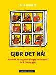 """""""Gjør det nå! håndbok for deg som trenger en liten dytt for å få ting gjort"""" av Rita Emmett"""
