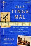 """""""Alle tings mål historien om meteren, en feil og en syv år lang odyssé"""" av Ken Alder"""