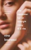 """""""Alle mennesker har en naturgitt trang til å vite"""" av Nina Bouraoui"""