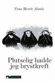 """""""Plutselig hadde jeg brystkreft"""" av Nina Merete Almås"""
