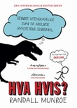 """""""Hva hvis? seriøse vitenskapelige svar på absurde hypotetiske spørsmål"""" av Randall Munroe"""
