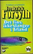 """""""Det fins ikke slanger i Irland - ti noveller"""" av Frederick Forsyth"""