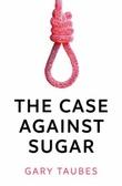 """The case against sugar"" av Gary Taubes"