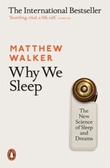 """Why we sleep - the new science of sleep and dreams"" av Matthew Walker"