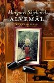 """""""Alvemål - roman"""" av Margaret Skjelbred"""