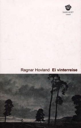 """""""Ei vinterreise - roman"""" av Ragnar Hovland"""