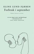 """""""Forbruk i september - roman"""" av Eline Lund Fjæren"""