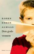"""Den gode vennen - roman"" av Bjørn Esben Almaas"
