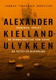 """""""Alexander Kielland-ulykken - tragedien, spillet og hemmelighetene som kunne ha veltet en oljenasjon"""" av Tommas Torgersen Skretting"""