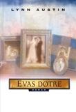 """""""Evas døtre - roman"""" av Lynn Austin"""