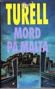 """Mord på Malta - kriminalroman"" av Dan Turèll"