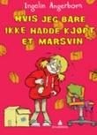 """""""Hvis jeg bare ikke hadde kjøpt et marsvin"""" av Ingelin Angerborn"""