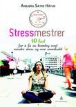 """""""Stressmestrer 10 bud for å få en hverdag med mindre stress og mer overskudd"""" av Anbjørg Sætre Håtun"""