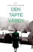 """""""Den tapte våren - roman"""" av Stein Arne Nistad"""