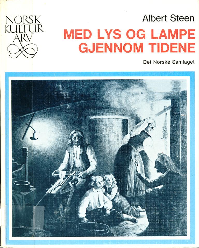"""""""Med lys og lampe gjennom tidene"""" av Albert Steen"""
