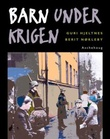 """Barn under krigen"" av Berit Nøkleby"