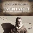 """""""Eventyret - en biografi om Helge Ingstad"""" av Benedicte Ingstad"""