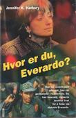 """""""Hvor er du, Everardo?"""" av Jennifer K. Harbury"""