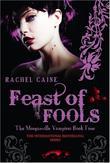 """Feast of fools"" av Rachel Caine"
