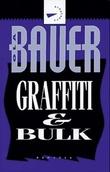 """""""Grafitti ; Bulk"""" av Ola Bauer"""