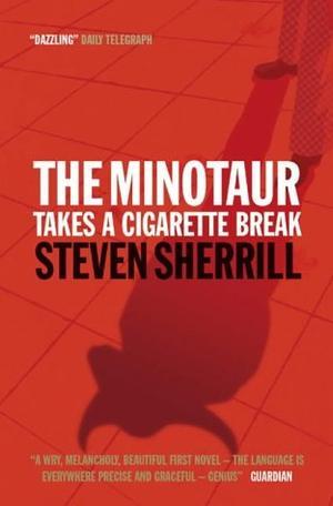 """""""The Minotaur Takes a Cigarette Break"""" av Steven Sherrill"""