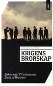 """""""Krigens brorskap historien om Kompani E (506. regiment, 101. flybårne divisjon) fra Normandie til Hitlers ørnerede"""" av Stephen E. Ambrose"""