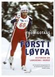 """""""Først i løypa - historien om langrenn i Norge"""" av Thor Gotaas"""