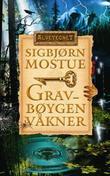 """""""Gravbøygen våkner"""" av Sigbjørn Mostue"""
