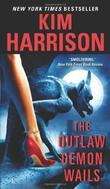 """The Outlaw Demon Wails (The Hollows, Book 6)"" av Kim Harrison"